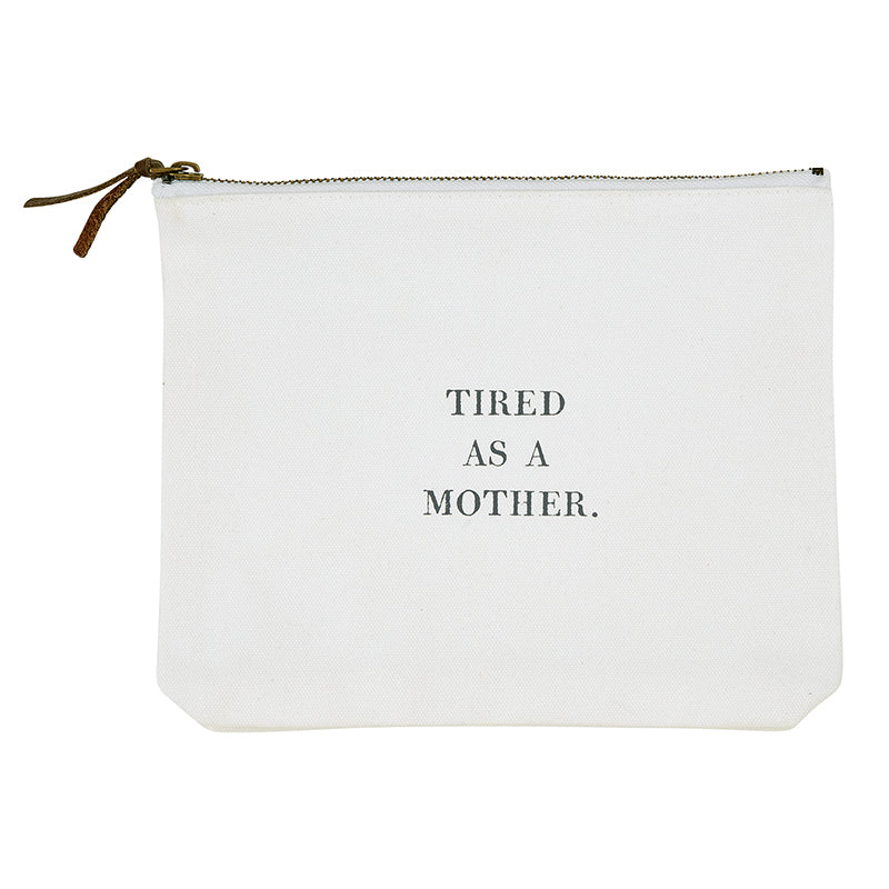 Canvas Zip Pouch- Tired As A Mother