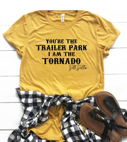 You're the Trailer Park, I am the Tornado