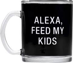 Alexa Feed My Kids Glass Mug