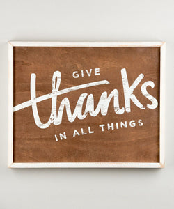 Give Thanks In All Things Framed Board