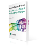 How to Get an A Grade in Edexcel A2 Ethics & Philosophy of Religion from PushMe Press