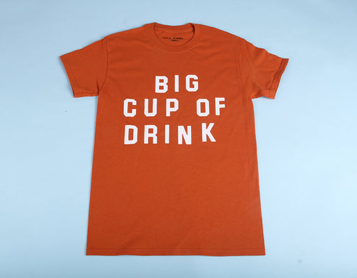 "Katie Kimmel - ""Big Cup of Drink"" t-shirt"