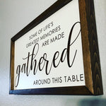 Gathered around this table sign