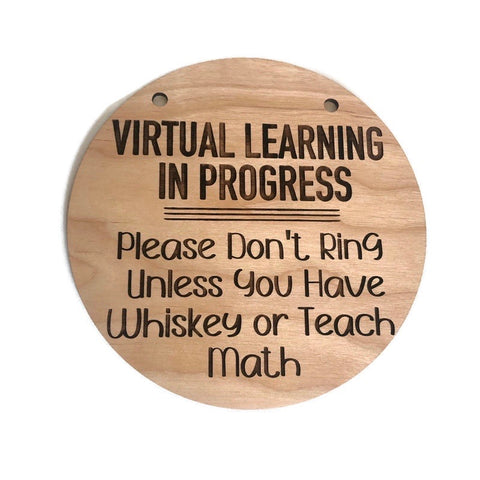Virtual Learning Whiskey door hanger sign