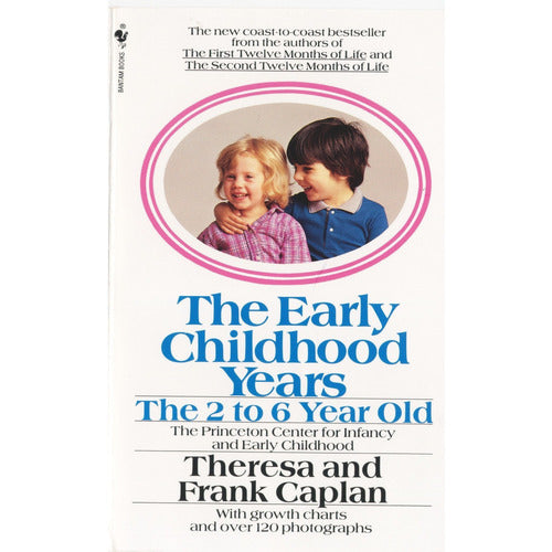 The Early Childhood Years: The 2 to 6 Year Old - from Kicks to Kids