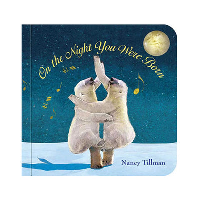 On the Night You Were Born Board Book