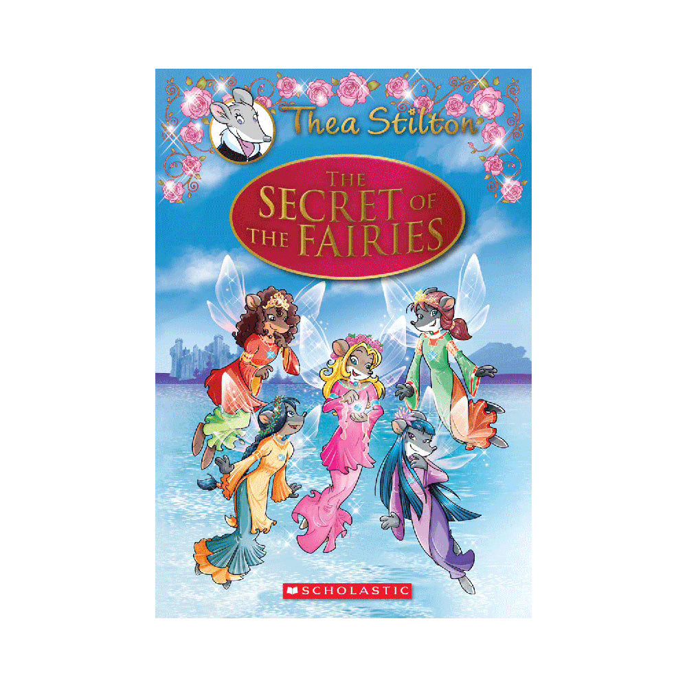 Thea Stilton: Special Edition #2: The Secret of the Fairies
