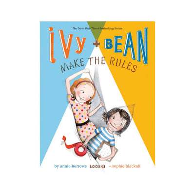 Ivy and Bean Make the Rules Book #9