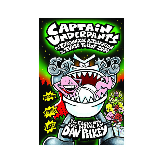 Captain Underpants #11 - Tyrannical Retaliation of the Turbo Toilet 2000