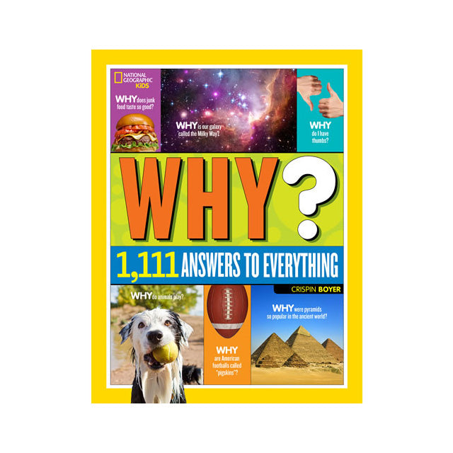 National Geographic Why? 1,111 Answers to Everything Reference Book