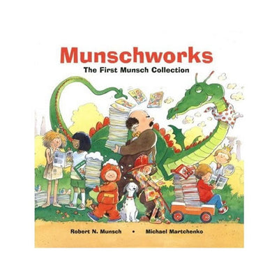 Munschworks: The First Munsch Storybook Collection