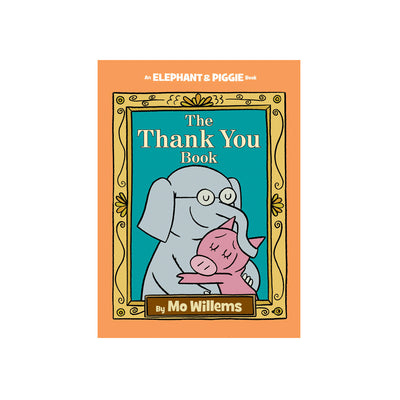 An Elephant & Piggie Book #25: The Thank You Book