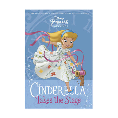 Disney Princess Beginnings #1: Cinderella Takes the Stage