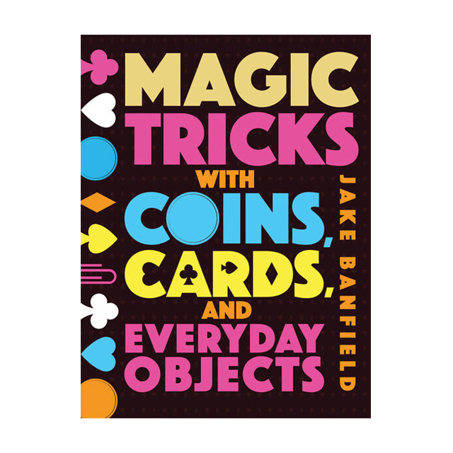 Magic Tricks with Coins, Cards & Everyday Objects