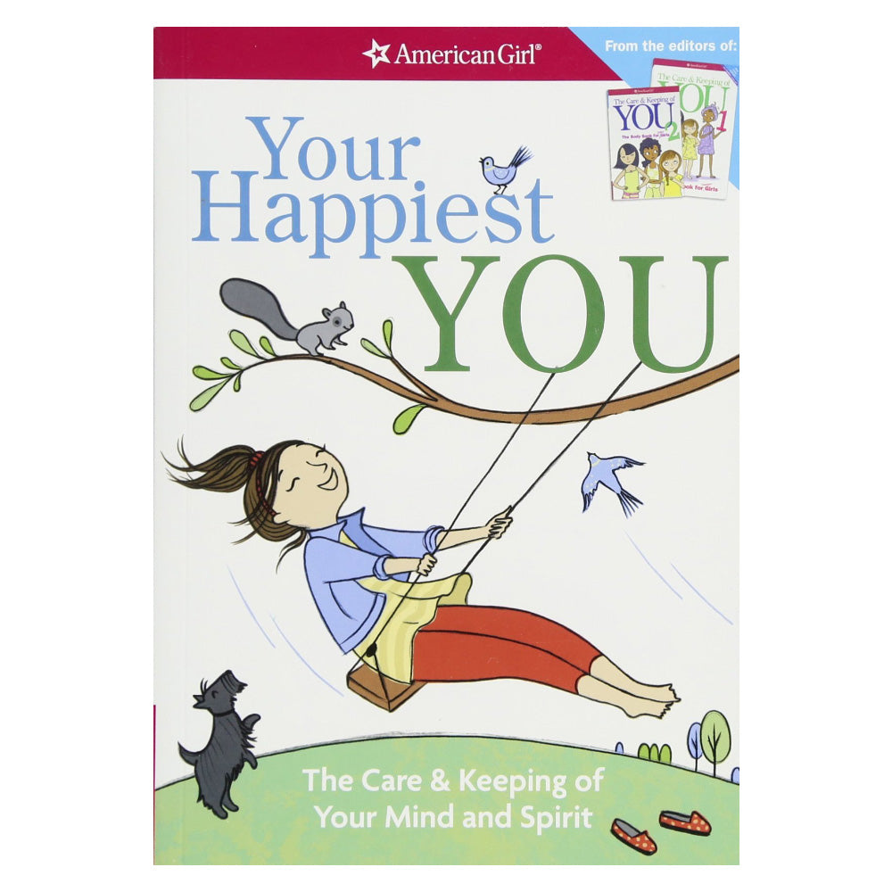 American Girl Your Happiest YOU: The Care & Keeping of Your Mind and Spirit