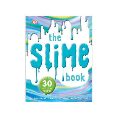 The Slime Book All You Need to Know to Make the Perfect Slime