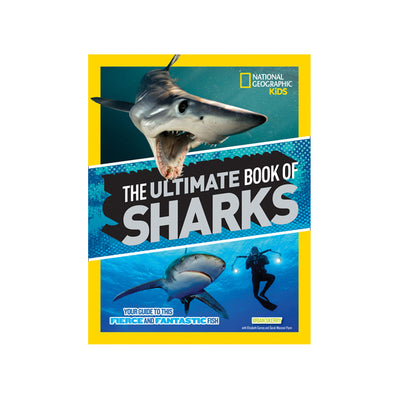 National Geographic Kids The Ultimate Book of Sharks