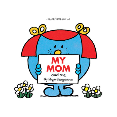 Mr. Men and Little Miss: My Mom and Me