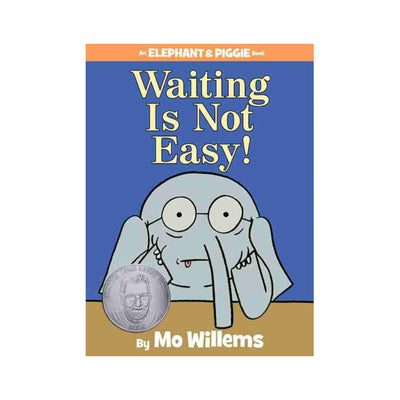 An Elephant & Piggie Book #22: Waiting Is Not Easy!