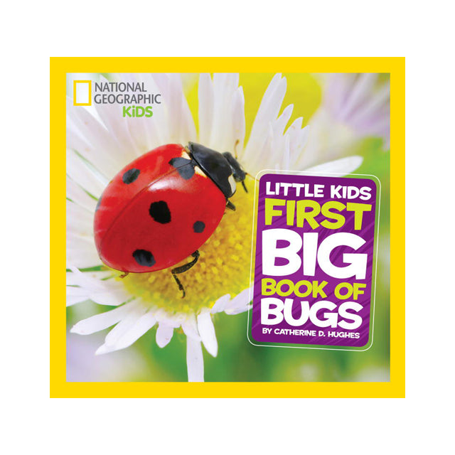 National Geographic Little Kids: First Big Book of Bugs