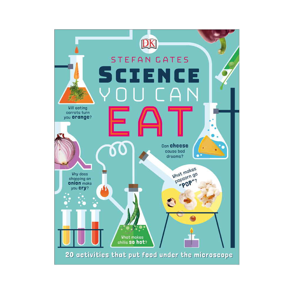 DK Science You Can Eat: 20 Activities That Put Food Under the Microscope