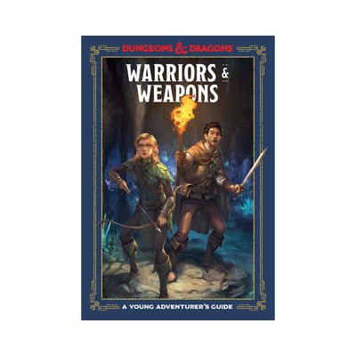 Dungeons & Dragons: Warriors & Weapons: A Young Adventurer's Guide