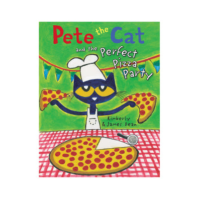 Pete the Cat and the Perfect Pizza Party