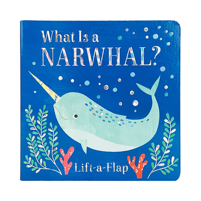 What is a Narwhal? Lift-a-Flap Book