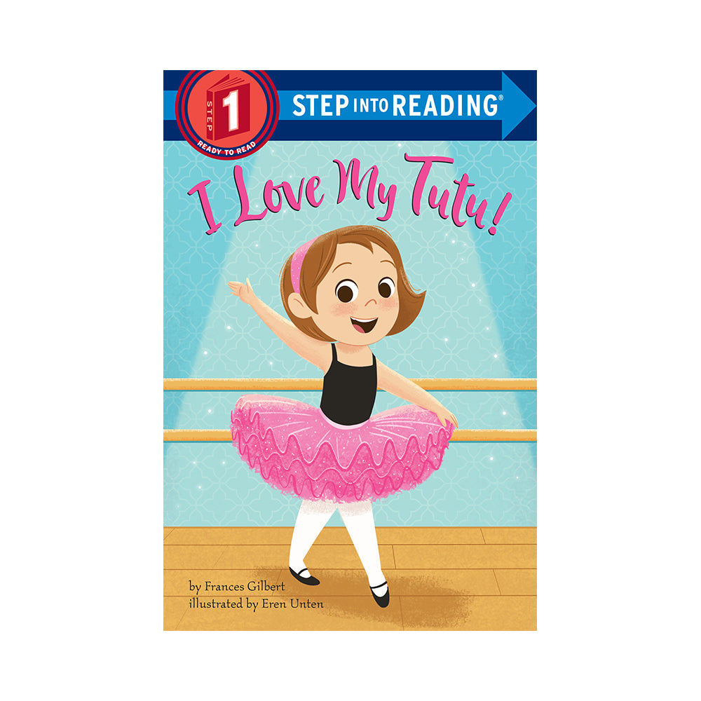 Step into Reading: I Love My Tutu! Level 1 Reader