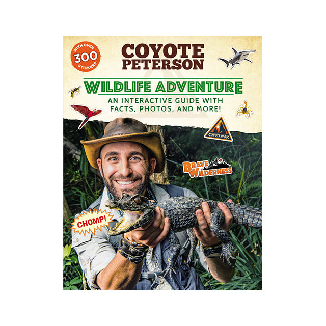 Coyote Peterson: Wildlife Adventure: An Interactive Guide with Facts, Photos, and More!