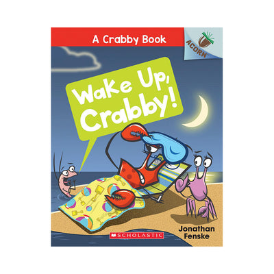 A Crabby Book #3: Wake Up, Crabby!: An Acorn Book