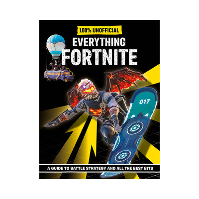 100% Unofficial Everything Fortnite