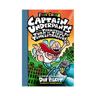 Captain Underpants #9: The Terrifying Return of Tippy Tinkletrousers