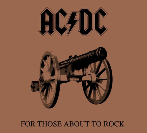 AC/DC- For those about to rock ...