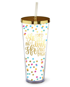 Straw Tumbler She Loved Life