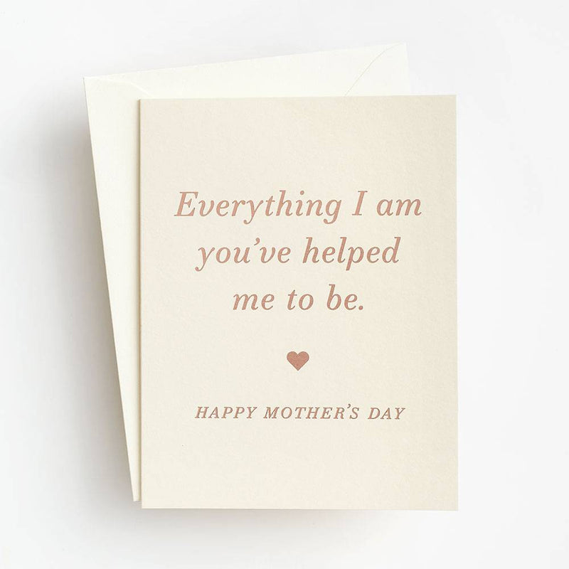 Everything I Am Mother's Day Card