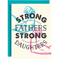 Strong Fathers, Strong Daughters Father's Day Card