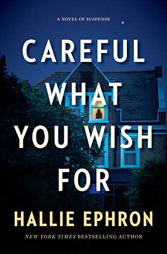 Careful What You Wish for: A Novel of Suspense