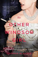 Other Windsor Girl: A Novel of Princess Margaret, Royal Rebel