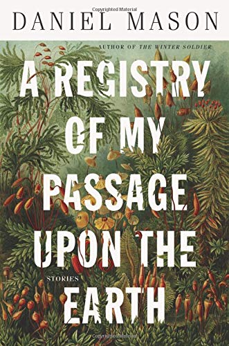 Registry of My Passage Upon the Earth: Stories