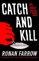 Catch and Kill: Lies, Spies, and a Conspiracy to Protect Predators