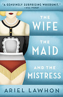 Wife, the Maid, and the Mistress