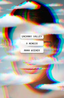 Uncanny Valley: A Memoir