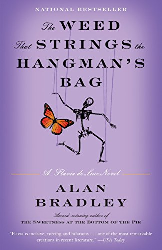 Weed That Strings the Hangman's Bag: A Flavia de Luce Novel