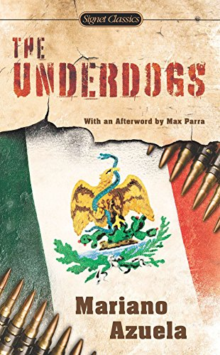 Underdogs: A Novel of the Mexican Revolution
