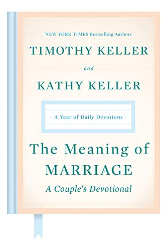 Meaning of Marriage: A Couple's Devotional: A Year of Daily Devotions