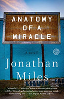 Anatomy of a Miracle: A Novel*
