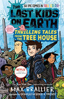 Last Kids on Earth: Thrilling Tales from the Tree House