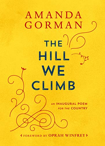 Hill We Climb: An Inaugural Poem for the Country