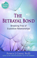 Betrayal Bond: Breaking Free of Exploitive Relationships (Revised)
